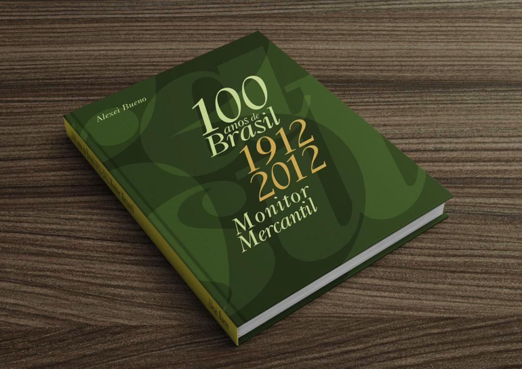 couverture de 100 anos de Brasil - 1912 / 2012, Monitor mercantil - Design Olivier Venel pour Joséphine Design